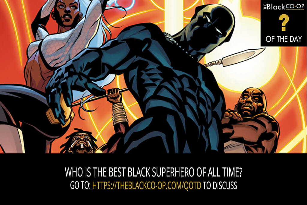 The Black Co-Op Question of the Day: Who is the best Black Superhero of all time?